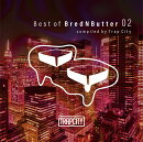 Best of BredNButter 02 compiled by Trap City