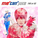 FIRE or ICE (A-KIRA盤) [ me can juke ]