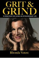Grit & Grind: 10 Principles for Living an Extraordinary Life