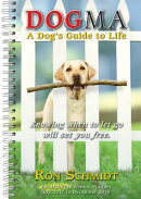 Dogma 2018 Engagement Calendar: A Dog's Guide to Life Ron Schmidt