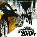 ワイルド・スピードX3 TOKYO DRIFT オリジナル・サウンドトラック [ (オリジナル・サウンドトラック) ]
