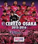 セレッソ大阪2015-2016【Blu-ray】