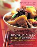Revolutionary Chinese Cookbook: Recipes from Hunan Province