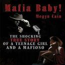 Mafia Baby!: The Shocking True Story