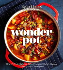 Better Homes and Gardens Wonder Pot: One-Pot Meals from Slow Cookers, Dutch Ovens, Skillets, and Cas