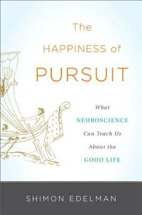 TheHappinessofPursuit:WhatNeuroscienceCanTeachUsabouttheGoodLife