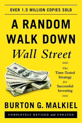 A Random Walk Down Wall Street: The Time-Tested Strategy for Successful Investing [ Burton G. Malkiel ]