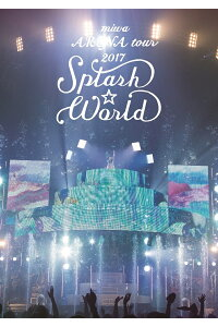"miwaARENAtour2017""SPLASH☆WORLD""(初回生産限定盤)【Blu-ray】[miwa]"