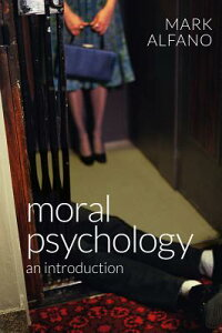MoralPsychology:AnIntroduction[MarkAlfano]