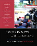 Issues in News and Reporting: Selections from CQ Researcher