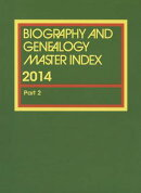 Biography and Genealogy Master Index, Part 2: A Consolidated Index to More Than 250,000 Biographical