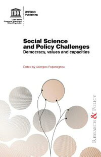 SocialScienceandPolicyChallenges:Democracy,ValuesandCapacities