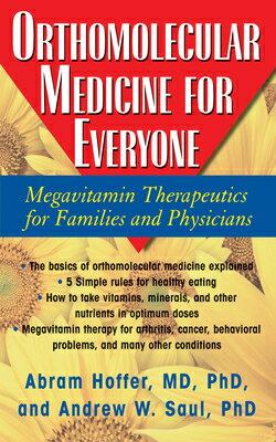 Orthomolecular Medicine for Everyone: Megavitamin Therapeutics for Families and Physicians ORTHOMOLECULAR MEDICINE FO [ Abram Hoffer ]