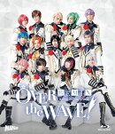 B-PROJECT on STAGE 『OVER the WAVE!』REMiX【Blu-ray】