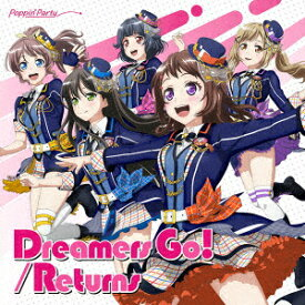 Dreamers Go!/Returns (通常盤) [ Poppin'Party ]