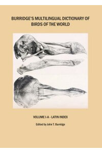 Burridge'sMultilingualDictionaryofBirdsoftheWorld:VolumeI-A-LatinIndex[JohnT.Burridge]