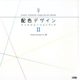 配色デザインインスピレーションブック(2) [ Power Design Inc. ]