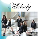 Melody (初回限定盤 CD+DVD)
