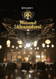SPACE SHOWER TV presents Welcome! [Alexandros] [ [Alexandros] ]