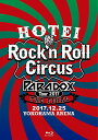 HOTEI Paradox Tour 2017 The FINAL〜Rock'n Roll Circus〜(初回生産限定盤 Complete Blu-ray E...