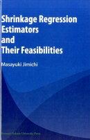 Shrinkage Regression Estimators and Their Feasibilities