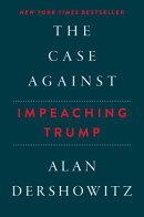 The Case Against Impeaching Trump