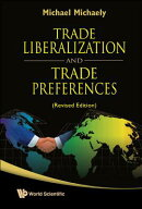Trade Liberalization and Trade Preferences (Revised Edition)