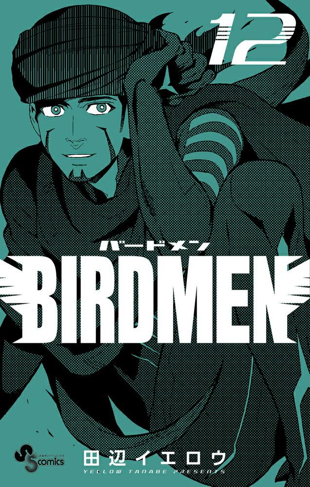BIRDMEN 12 (少年サンデーコミックス) [ 田辺 イエロウ ]