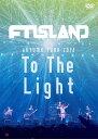 """AUTUMN TOUR 2014 """"To The Light"""" [ FTISLAND ]"""