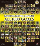 KASHIWA REYSOL J.LEAGUE ALL1000 GOALS【Blu-ray】