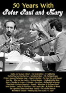 【輸入盤】50 Years With Peter Paul And Mary