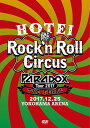 HOTEI Paradox Tour 2017 The FINAL〜Rock'n Roll Circus〜(初回生産限定盤 Complete DVD Editi...
