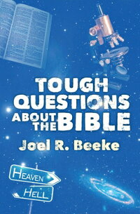 ToughQuestionsabouttheBible[JoelR.Beeke]