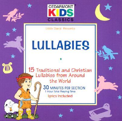 Lullabies: 15 Traditional and Christian Lullabies from Around the World LULLABIES D [ Cedarmont Kids ]