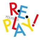 Replay! (初回限定盤 CD+DVD)