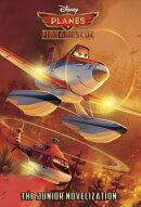 PLANES:FIRE & RESCUE:JUNIOR NOVEL(B)
