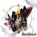 ZINCITE (初回限定盤 CD+DVD) [ DuelJewel ]