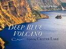 Deep Blue Volcano: Exploring Crater Lake