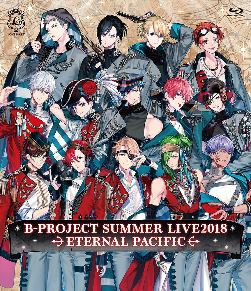 B-PROJECT SUMMER LIVE2018 〜ETERNAL PACIFIC〜(初回生産限定盤)【Blu-ray】 [ B-PROJECT ]