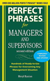 Perfect Phrases for Managers and Supervisors: Hundreds of Ready-To-Use Phrases for Overcoming Any Ma PERFECT PHRASES FOR MANAGER-2E (Perfect Phrases) [ Meryl Runion ]