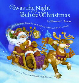 Twas the Night Before Christmas: Edited by Santa Claus for the Benefit of Children of the 21st Centu TWAS THE NIGHT BEFORE XMAS EDI [ Clement C. Moore ]