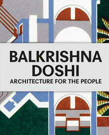 BALKRISHNA DOSHI(H) [ ARCHITECTURE FOR THE PEOPLE ]