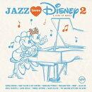 【輸入盤】Jazz Loves Disney 2: A Kind Of Magic