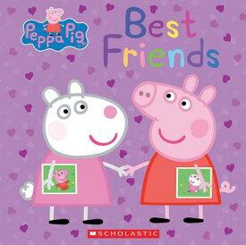 Best Friends (Peppa Pig) PEPPA PIG BEST FRIENDS (PEPPA (Peppa Pig) [ Scholastic ]