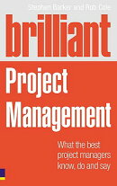 Brilliant Project Management: What the Best Project Managers Know, Say and Do