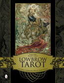 Lowbrow Tarot: An Artistic Collaborative Effort in Honor of Tarot