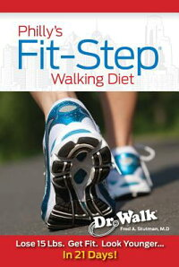 Philly'sFit-StepWalkingDiet:Lose15Lbs.,ShapeUp&LookYoungerin21Days[FredA.Stutman]