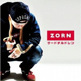 サードチルドレン [ ZORN ]
