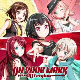 【先着特典】ON YOUR MARK【Blu-ray付生産限定盤】 (L版ブロマイド付き) [ Afterglow ]