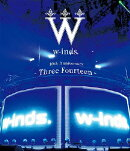 w-inds. 10th Anniversary -Three Fourteen- at 日本武道館【Blu-ray】